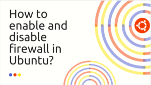 How to enable and disable firewall in Ubuntu?