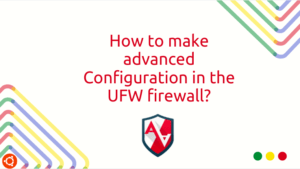 How to make advanced Configuration in the UFW firewall?