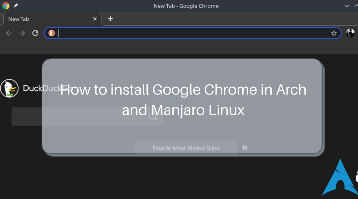 How to install Google Chrome in Arch and Manjaro Linux