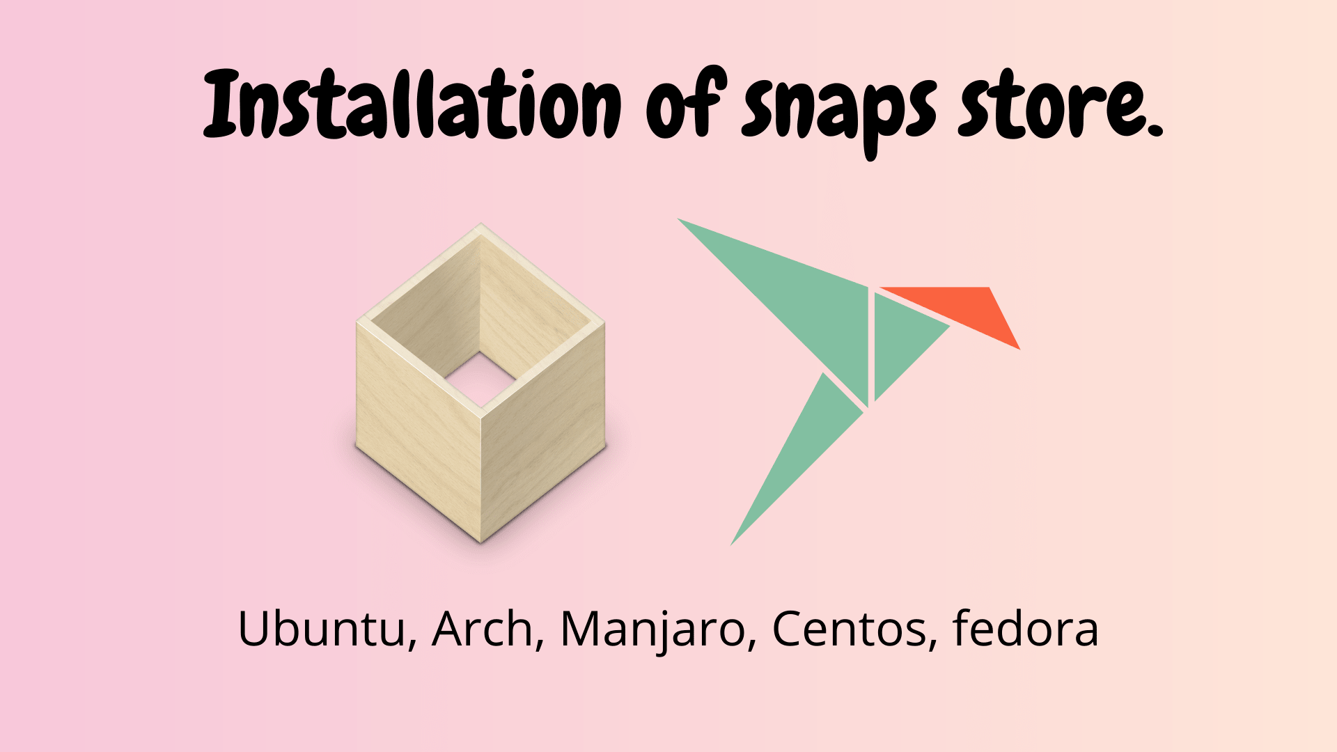 How to install the official Snap Store on Ubuntu, Arch, Manjaro, CentOS, Fedora
