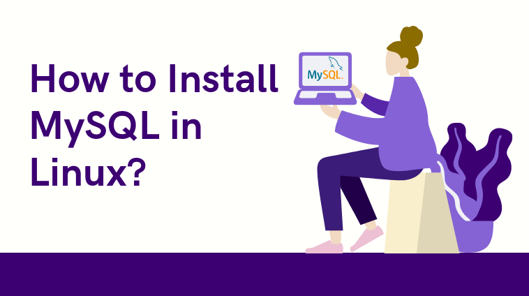 How to install MySQL properly in Linux?