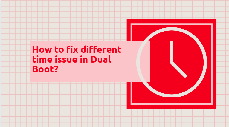 How to fix different time issue in Dual Boot?
