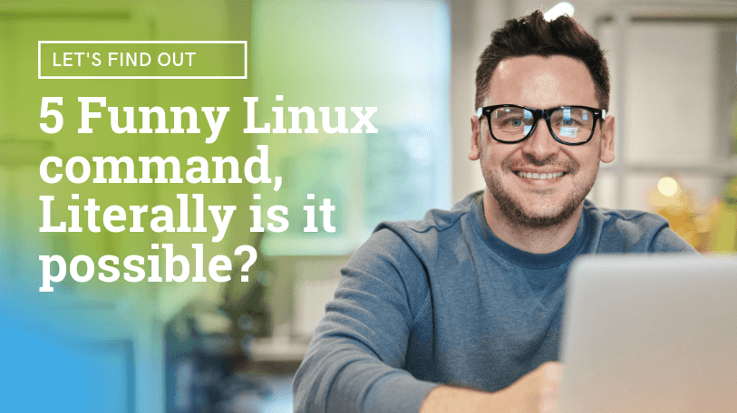 5 Funny Linux commands, Literally, we can do?