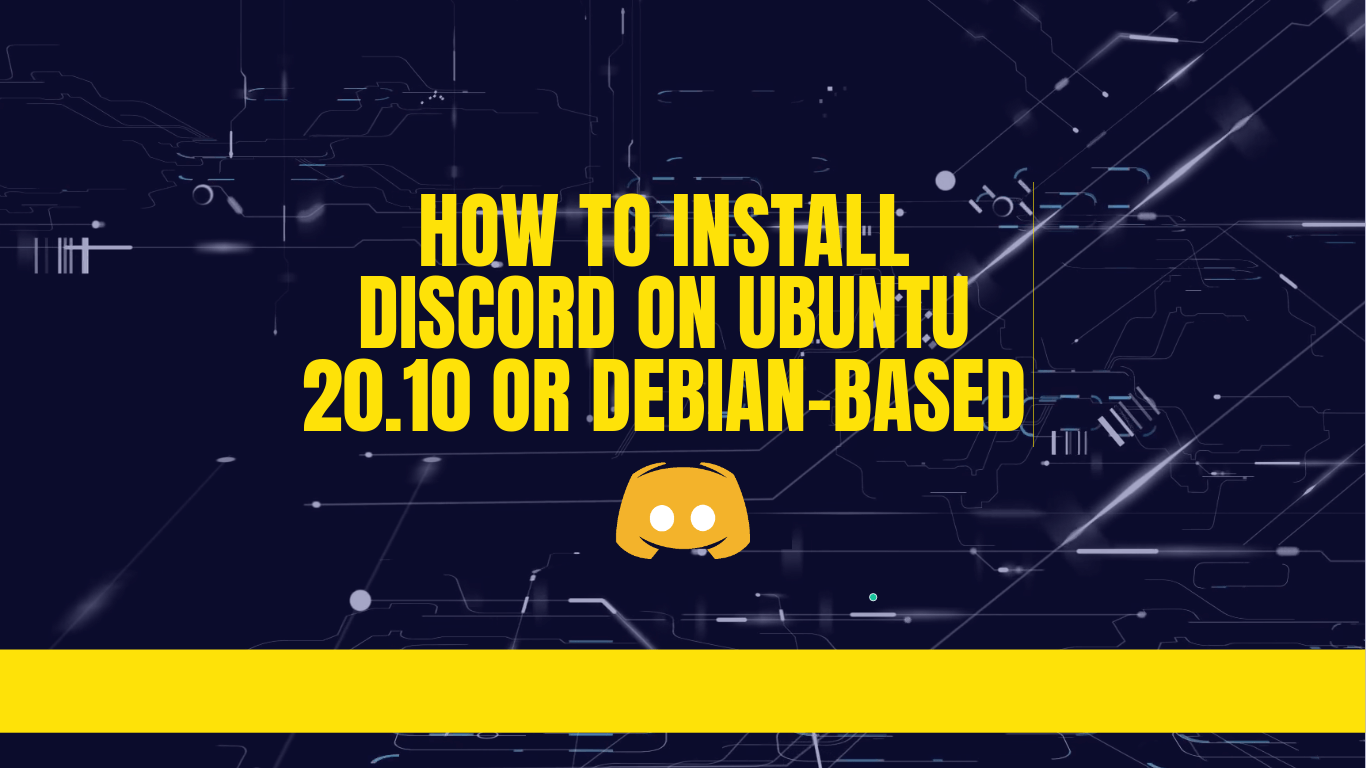 How to Install Discord on Ubuntu 20.10