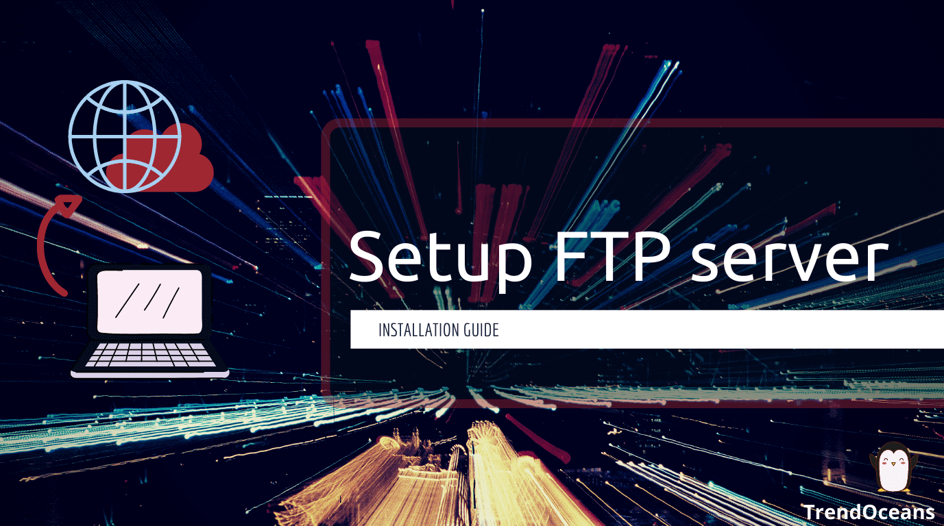 How to setup FTP Server in Linux