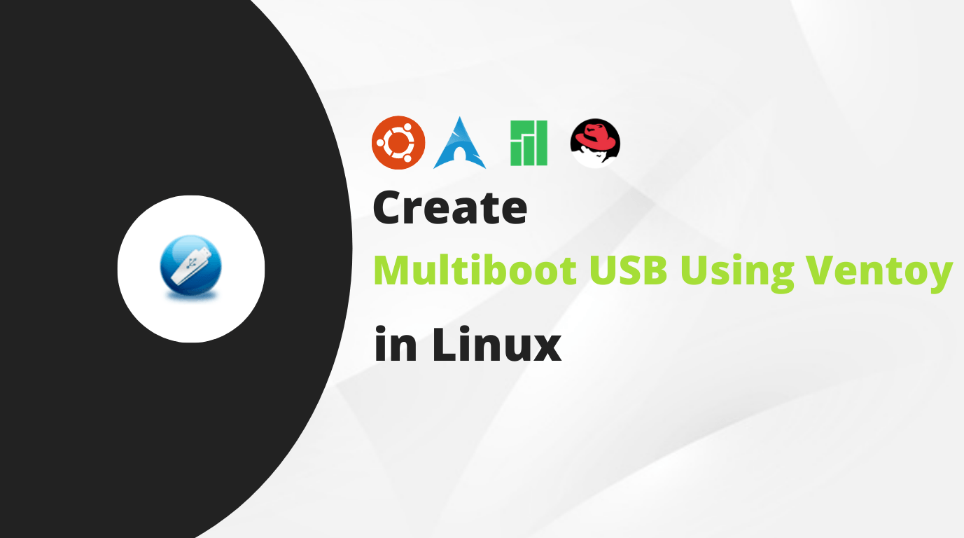 Easily Create a Multiboot USB with Ventoy