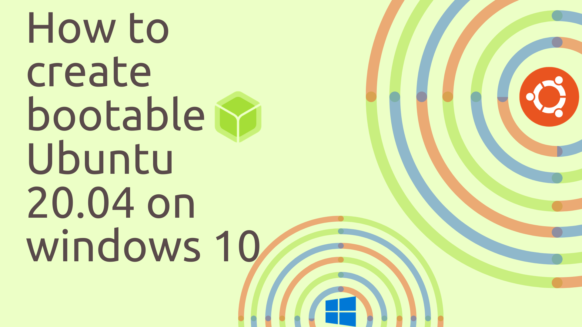 How to create bootable Ubuntu 20.04 on windows 10