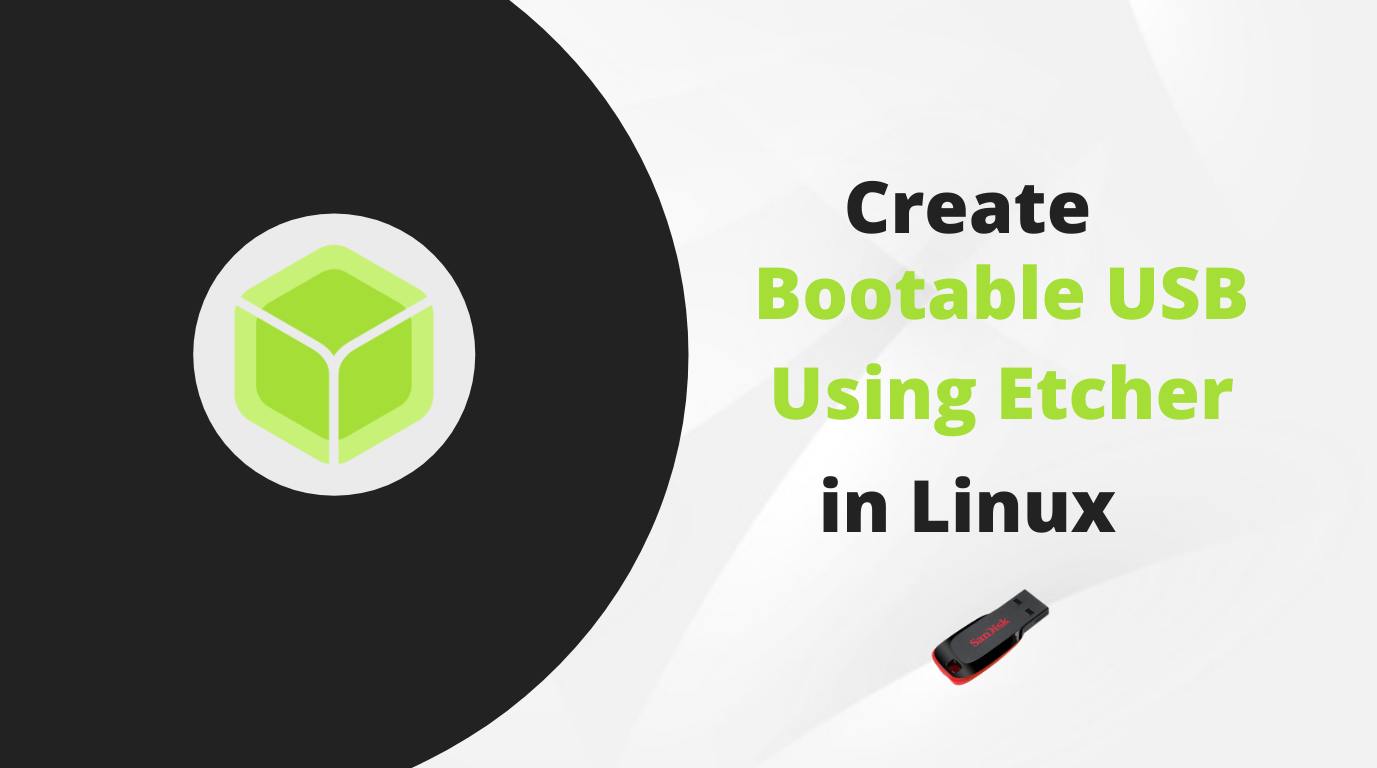 Create Bootable USB Using Etcher in Linux