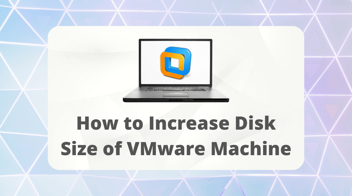 How to Increase Disk Size of VMware Machine