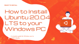 How to Install Ubuntu 20.04.1 LTS to your Windows PC