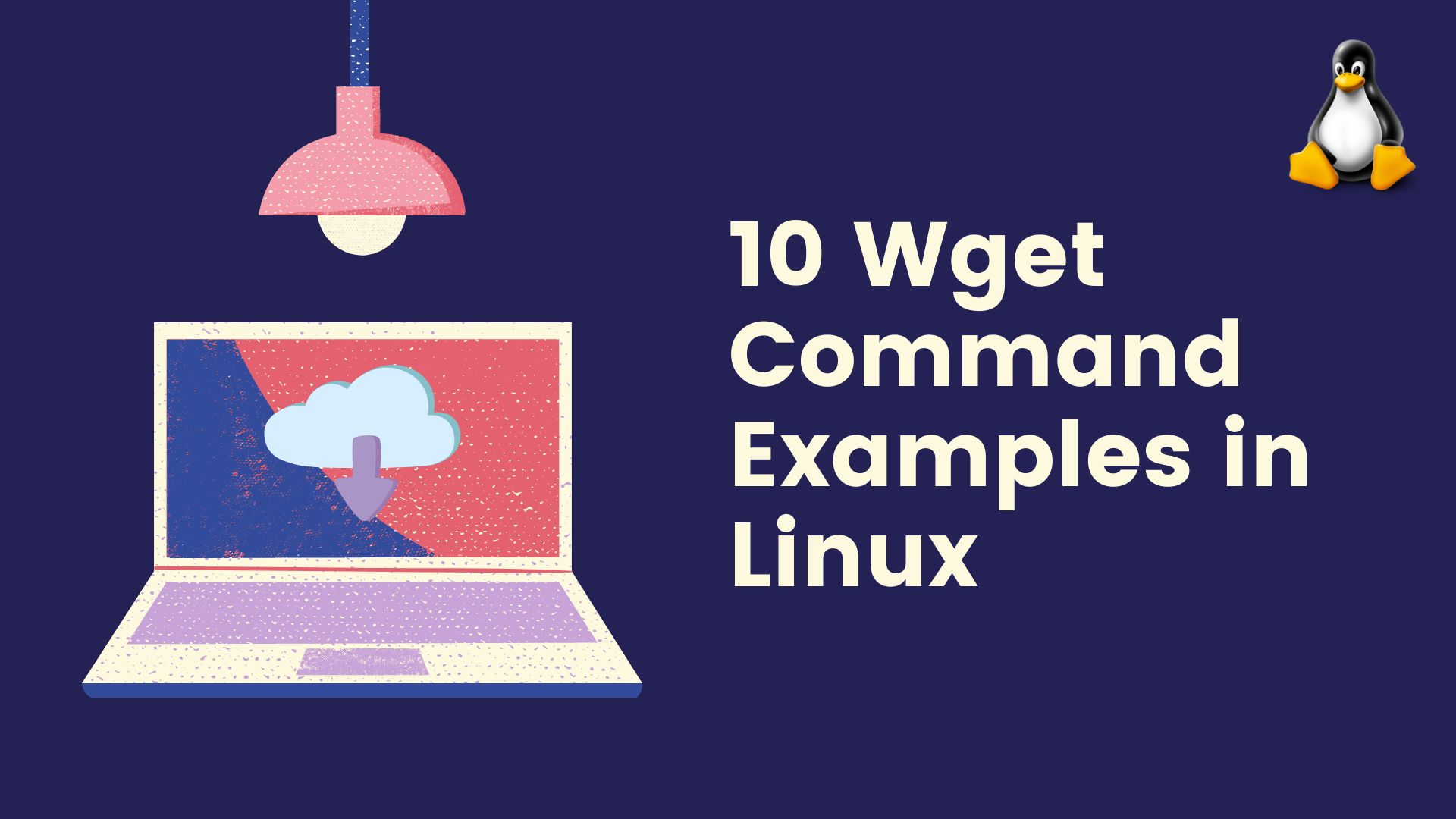 10 Wget Command Examples in Linux
