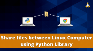 Share files between Linux Computer using Python Library
