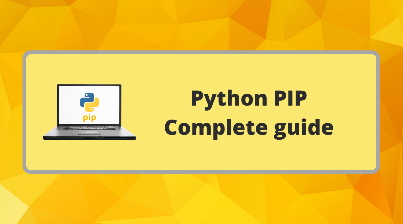 Python PIP Complete guide