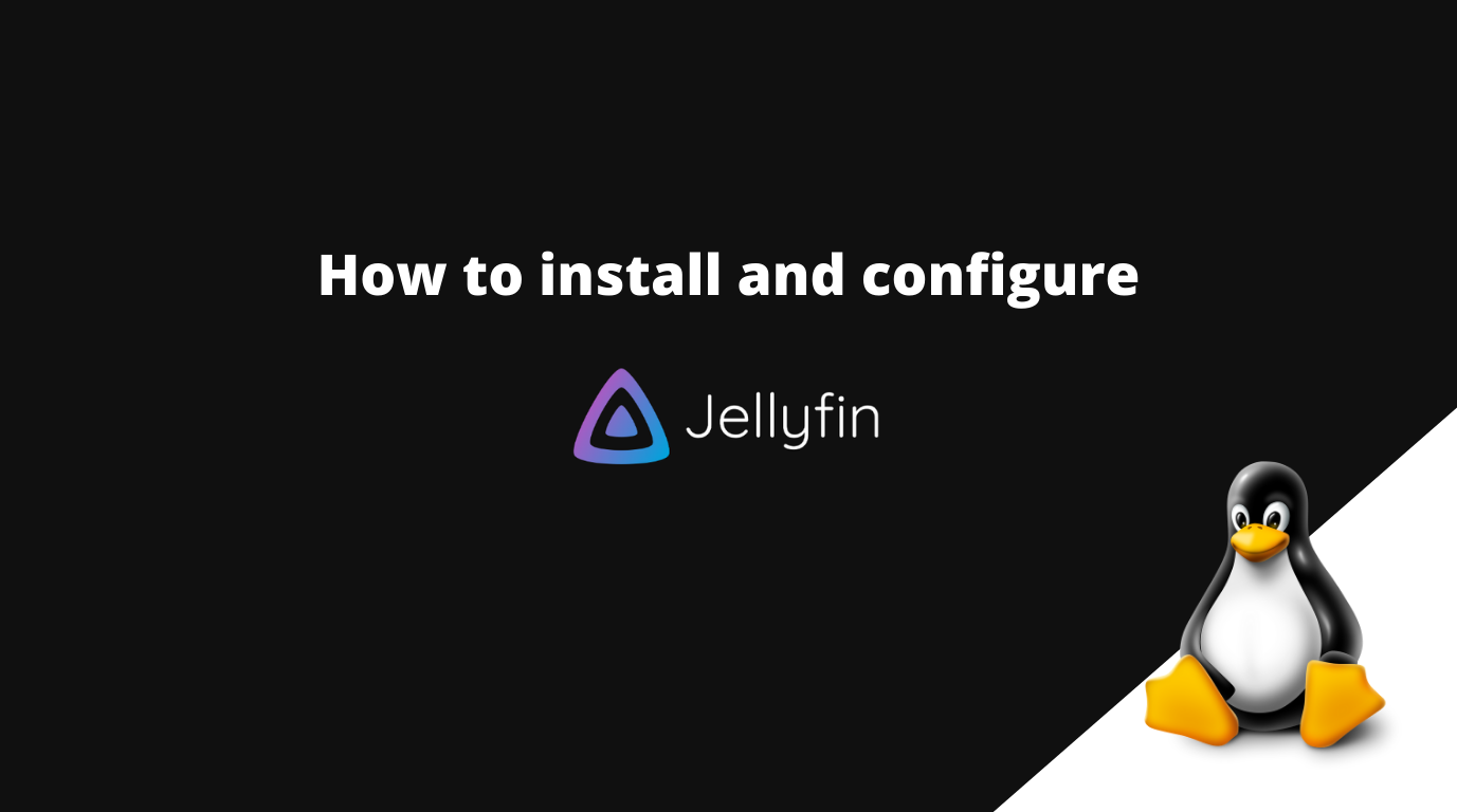 How to install and setup Jellyfin in Ubuntu