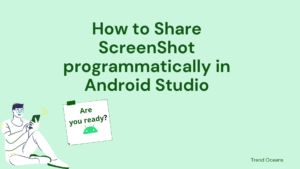 How to take and Share ScreenShot programmatically in Android Studio