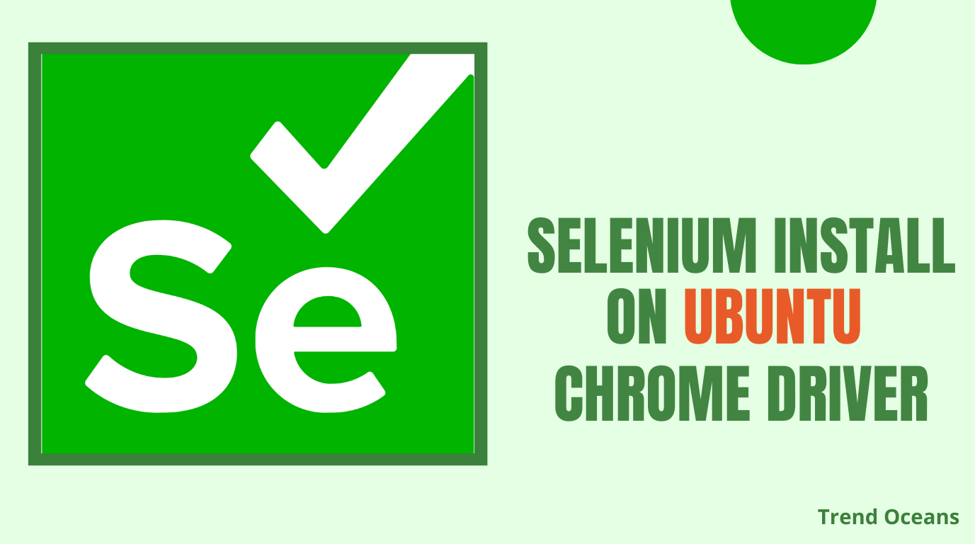 Install and setup Selenium with Google Chrome on Ubuntu