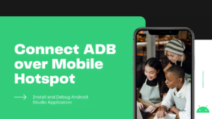 Read more about the article How to connect ADB over Mobile Hotspot to Install and Debug Android Studio Application