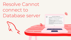 Read more about the article How to resolve Cannot connect to Database server (mysql workbench)