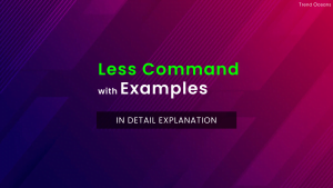 Read more about the article Less Command in Linux with Examples