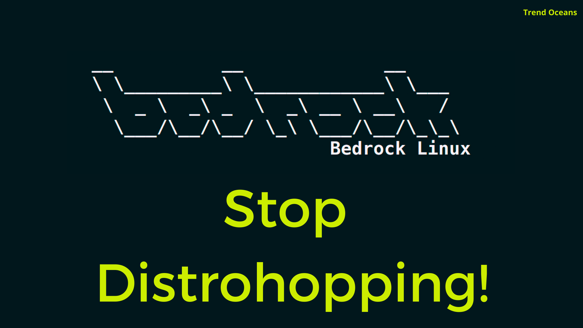Read more about the article Distro Hopping? Try BedRock Linux: How to install